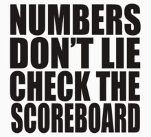 Numbers don't lie, Check the scoreboard - Jay Z - black text by tmiller9909