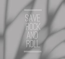 Save Rock And Roll by hollygordon