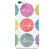 Love Laugh Live 2 (Colorful) iPhone Case/Skin