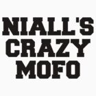 "One Direction - ""Niall's crazy mofo"" by laufeyson"