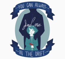 You Can Always Find Me In The Drift by Kelly Best