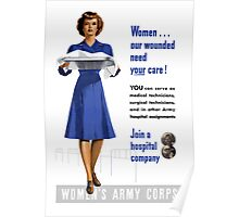 Women Our Wounded Need Your Care -- WWII Poster
