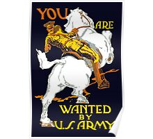 You Are Wanted By Us Army -- WWI Poster