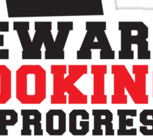 BEWARE ANGRY COOK COOKING IN PROGRESS ! chef cooking swearing  Sticker
