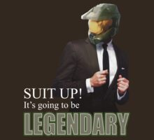 Suit Up! It's going to be LEGENDARY by Saru2012