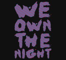 We Own The Night by Look Human