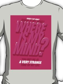 Where is my Mind? T-Shirt