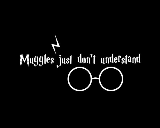 Muggles Just Don't Understand by fishbiscuit
