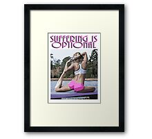 Suffering is Optional Framed Print