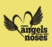 Dog Lovers - Some Angels Have Wet Noses - Rescued Animals - Dogs - Puppies Kids Clothes