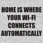 Home is where your wi-fi connects automatically v2 by sheelight