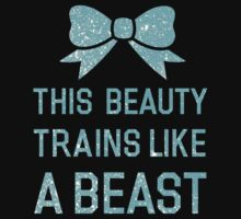 This Beauty Trains Like A Beast (Blue) by Look Human