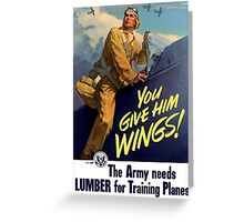 You Give Him Wings -- World War Two Greeting Card