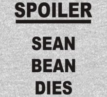 Spoiler Sean Bean Dies by jmakin