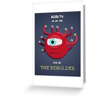 Beauty of the Beholder Greeting Card