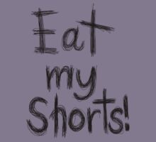 EAT MY SHORTS by Azzurra