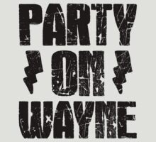 Party On (Wayne & Garth Part 1) by Look Human