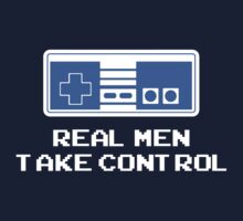 Real Men Take Control by FANATEE