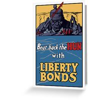 Beat Back The Hun With Liberty Bonds -- WWII Greeting Card