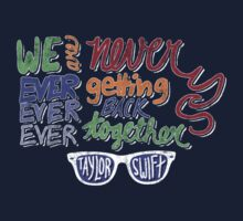 Taylor Swift - We Are Never EVER EVER EVER Getting Back Together (Like, Ever.) by JBQL