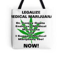 Dr. Sanjay Gupta Endorses Medical Marijuana T-shirt  Tote Bag
