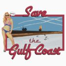 Save the Gulf Coast by DILLIGAF