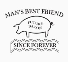 Man's Best Friend: Future Bacon, black design by gruffyjustice