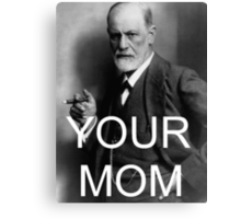 Your Mom Canvas Print