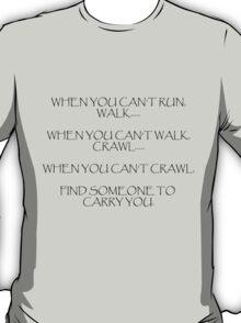 When you can't run... (Light) T-Shirt