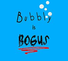 Bubbly is Bogus by lisa53396