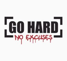 Go Hard No Excuses by Style-O-Mat