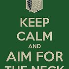 Attack on Titan- Keep Calm and Aim for the Neck by fengsong