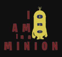 I Am One In a Minion by Iva Ivanova