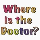 Where is the Doctor? by vampyba