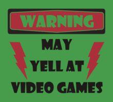 Warning may yell at video games Kids Clothes