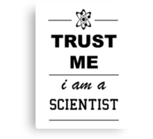Trust me I´m a Scientist Canvas Print