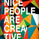 Nice People Are Creative by dannyivan