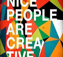 Nice People Are Creative by dannyivan