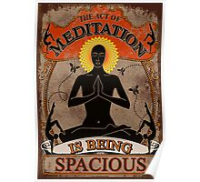 Act of Meditation is Being Spacious Poster