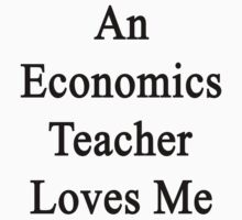 An Economics Teacher Loves Me  by supernova23