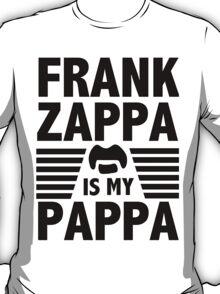 Frank Zappa - Is My Pappa T-Shirt