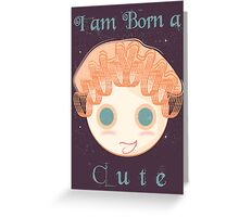 I am born a cute Greeting Card