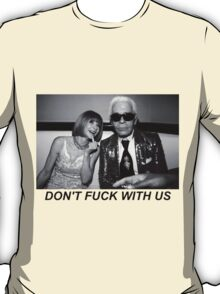 """Anna Wintour & Karl Lagerfeld """"Don't Fuck With Us"""" Shirt T-Shirt"""