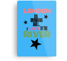 I live by the river (blue star edition) Metal Print