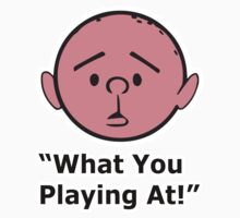 Karl Pilkington - What You Playing At by KarlPilkington
