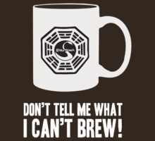 """Don't tell me what I can't brew!"" Dharma Initiative Coffee (Lost) by BenFraternale"
