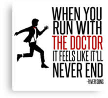 When You Run With The Doctor Canvas Print