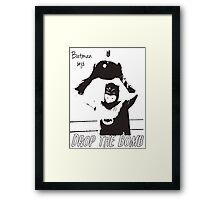 batman says drop the bomb! Framed Print