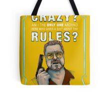 BIG LEBOWSKI- Walter Sobchak- Has the whole world gone crazy? Tote Bag