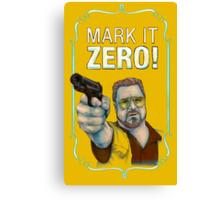 BIG LEBOWSKI- Walter Sobchak- Mark it zero! Canvas Print
